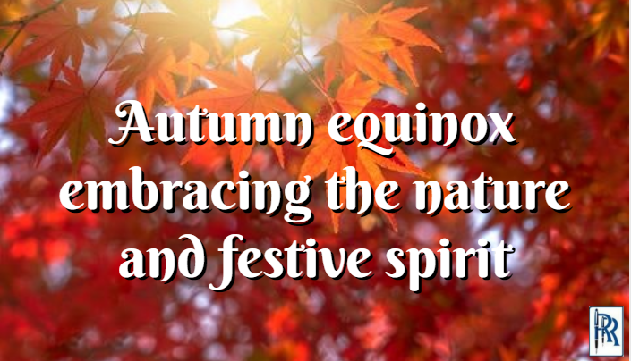 Autumn Equinox Embracing the Nature and Festive Spirit