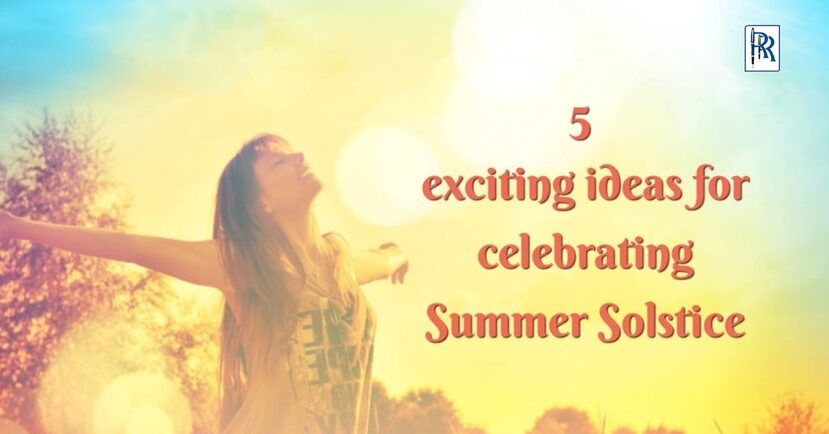 5 EXCITING IDEAS FOR CELEBRATING SUMMER SOLSTICE