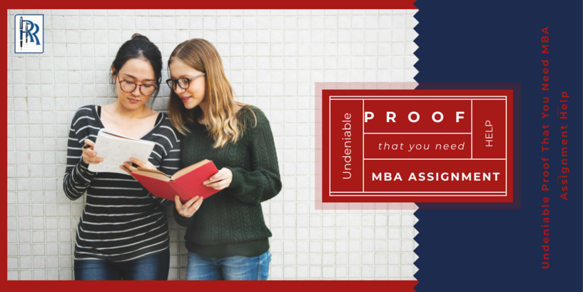 Undeniable Proof That You Need MBA Assignment Help