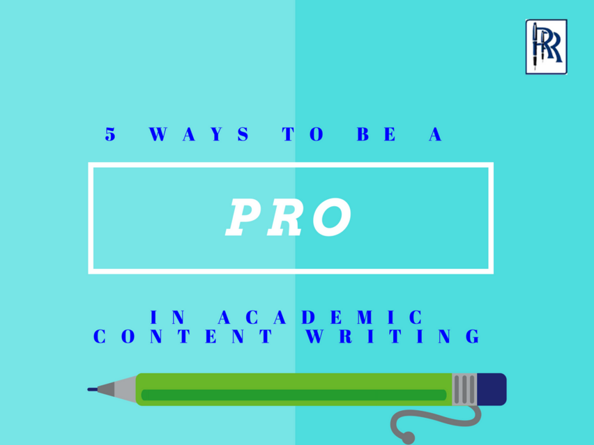 5 ways to be a pro in academic content writing