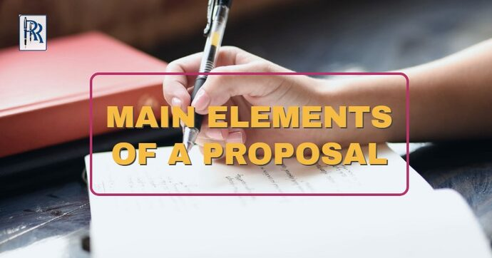MAIN ELEMENTS OF A PROPOSAL