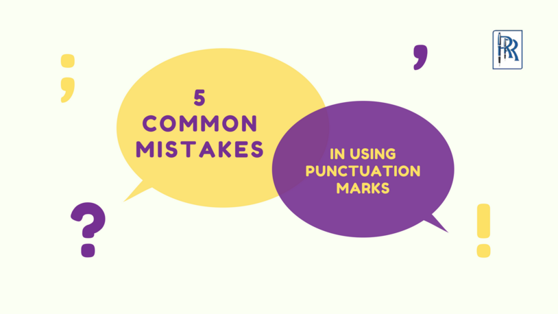 5 COMMON MISTAKES IN USING PUNCTUATION MARKS